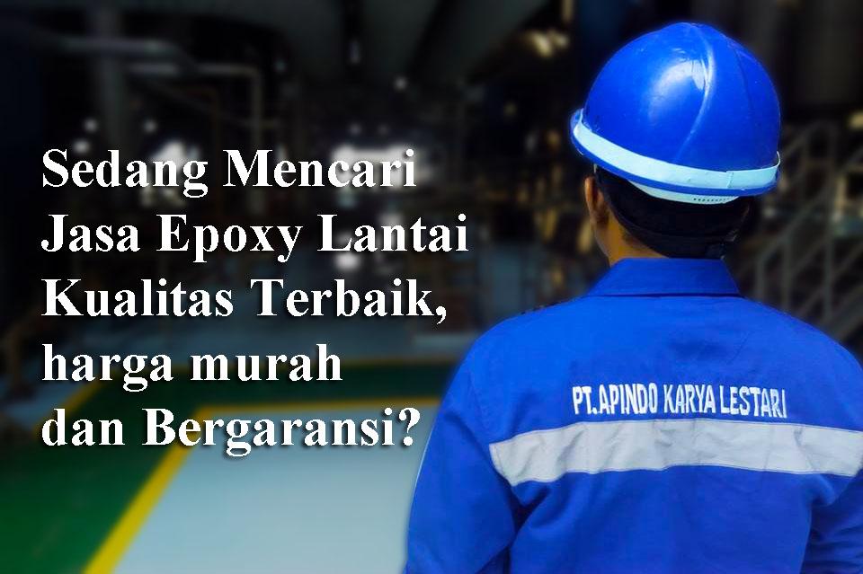 Kontraktor Epoxy Lantai Terbesar di Indonesia (Tangerang, Jakarta)